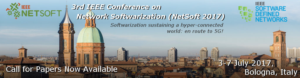 3rd IEEE Conference on Network Softwarization (NetSoft 2017), 3-7 July 2017 in Bologna, Italy. The theme of NetSoft 2017 is Softwarization sustaining a hyper-connected world: en route to 5G!